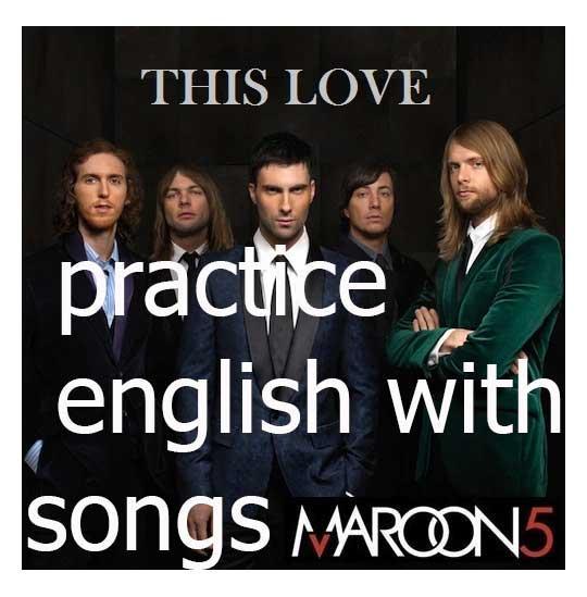 ฝึกออกเสียงเพลง This Love – Maroon 5 ความหมายเพลง This Love